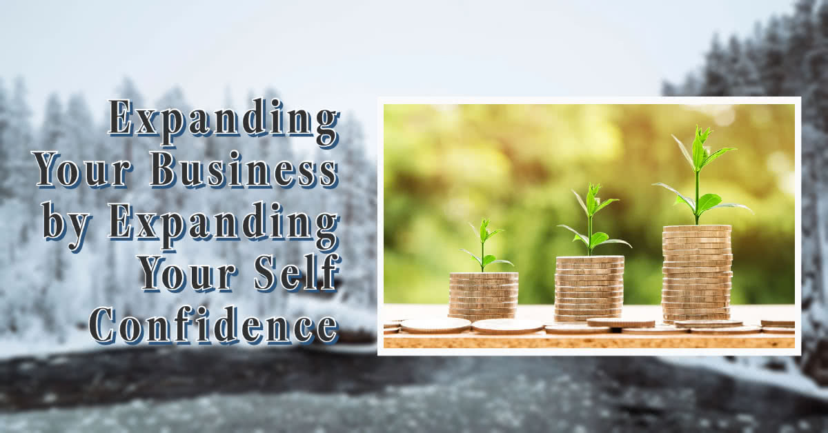 Expanding Your Business by Expanding Your Self Confidence