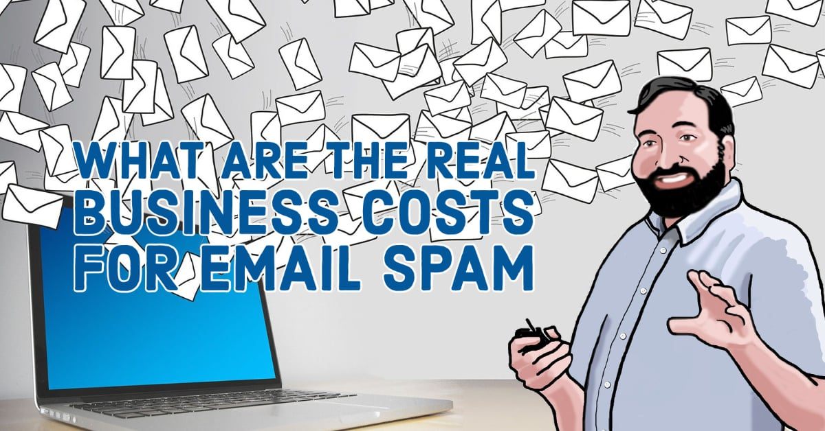 What Are The Real Business Costs For Email SPAM